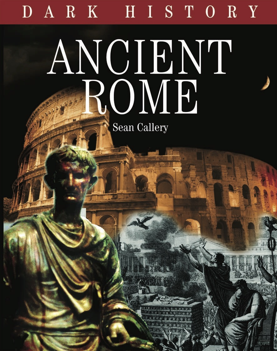 Dark History: Ancient Rome