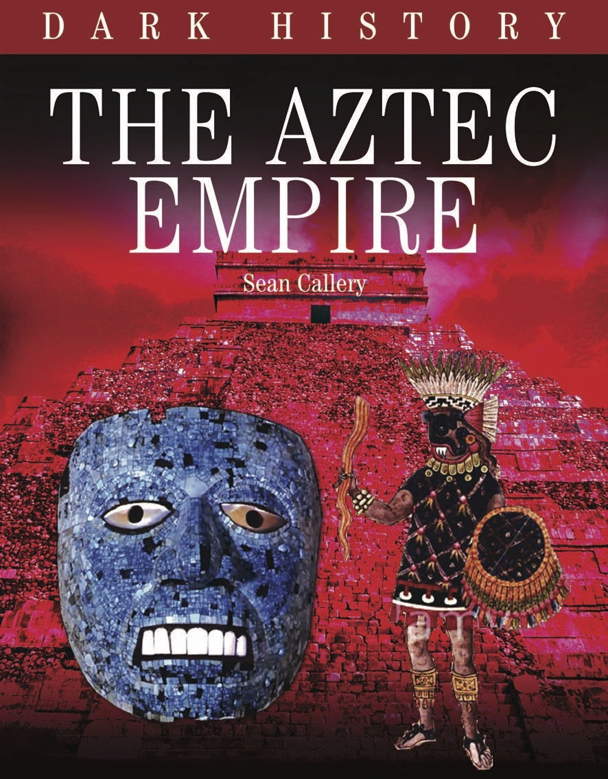 Dark History: The Aztec Empire