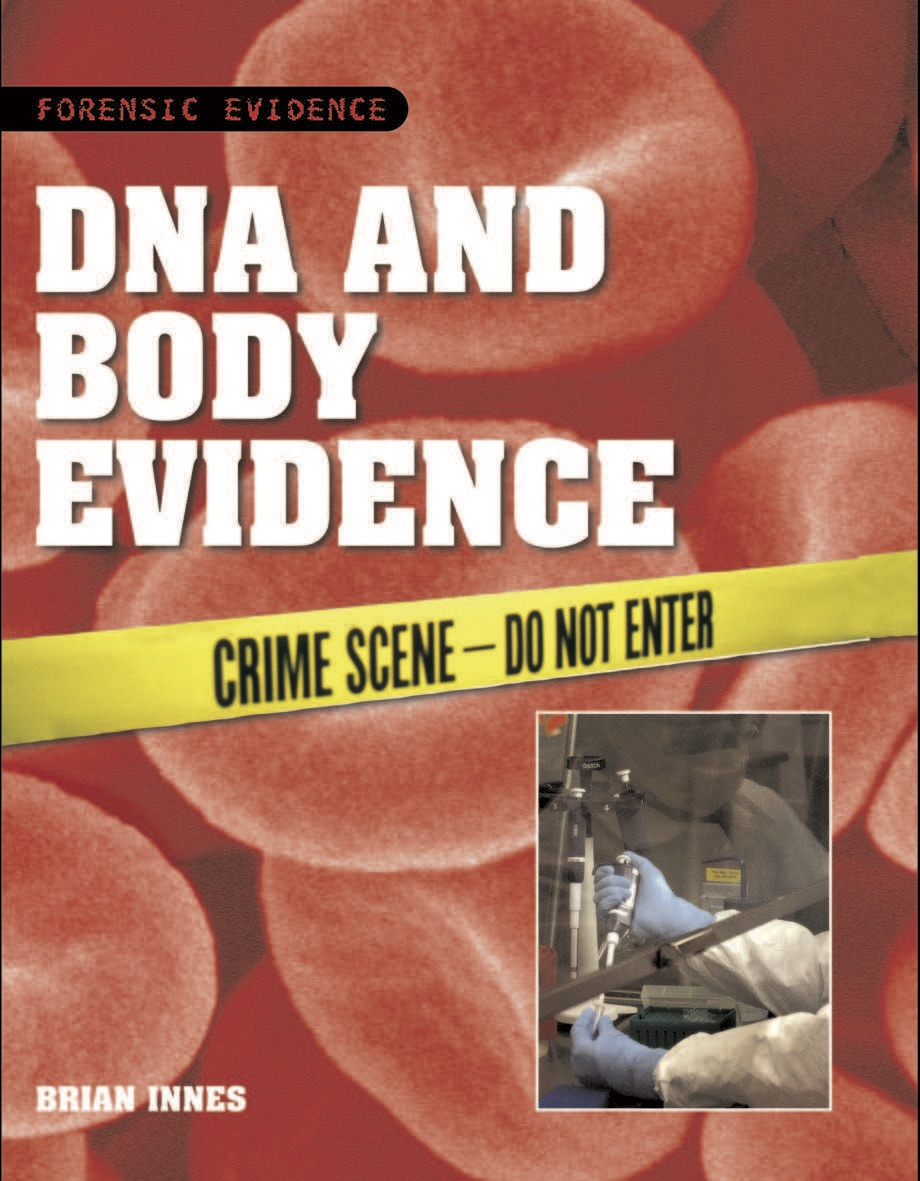 Forensic Evidence: DNA and Body Evidence