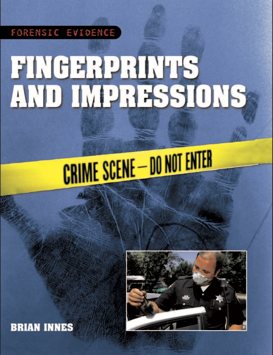 Forensic Evidence: Fingerprints and Impressions