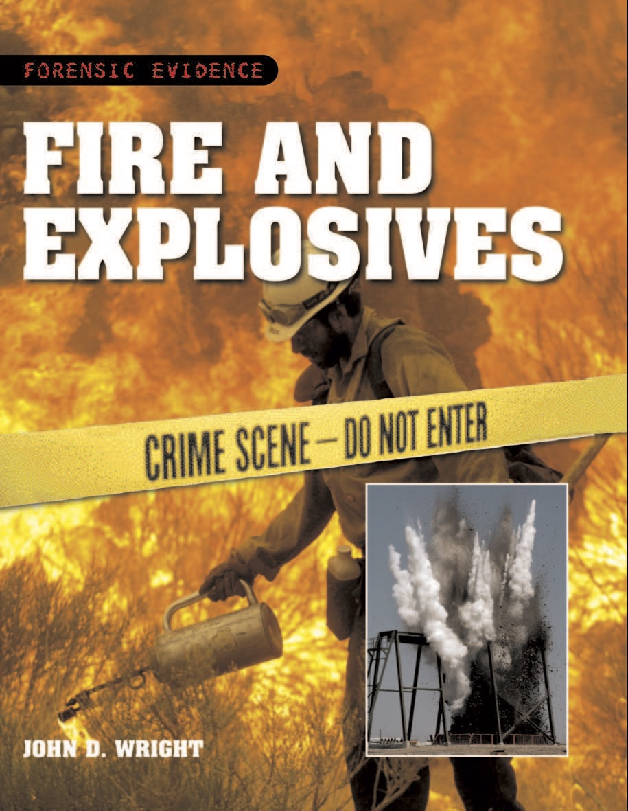 Forensic Evidence: Fire and Explosives