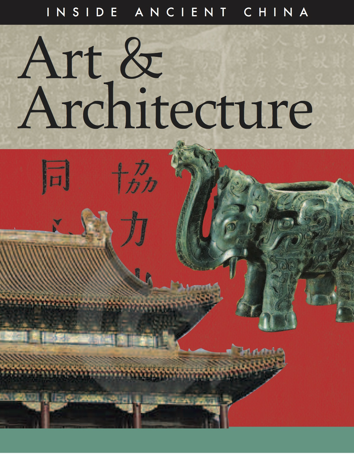 Inside Ancient China: Art & Architecture