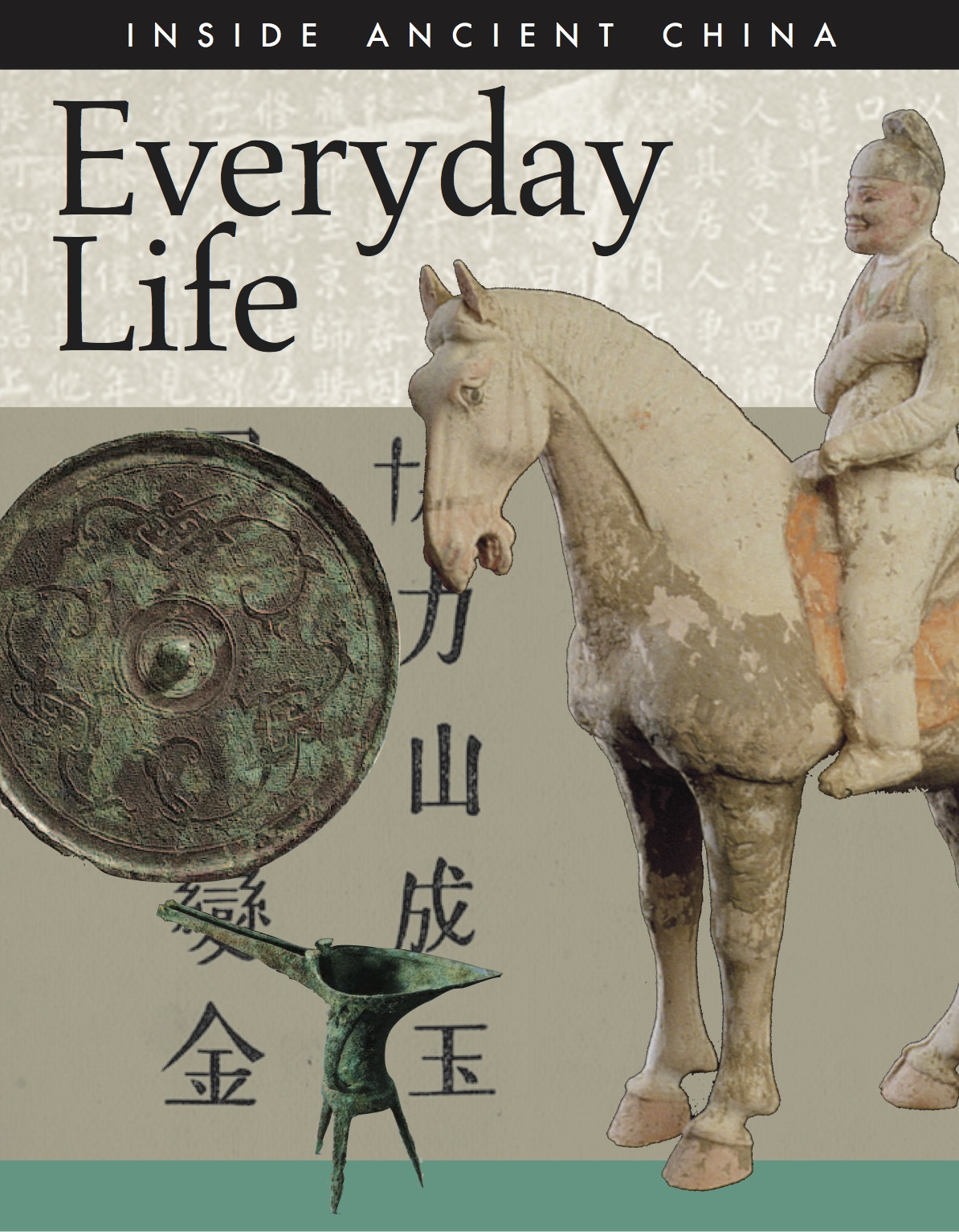 Inside Ancient China: Everyday Life