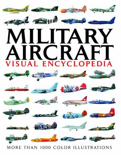 Military Aircraft: Visual Encyclopedia