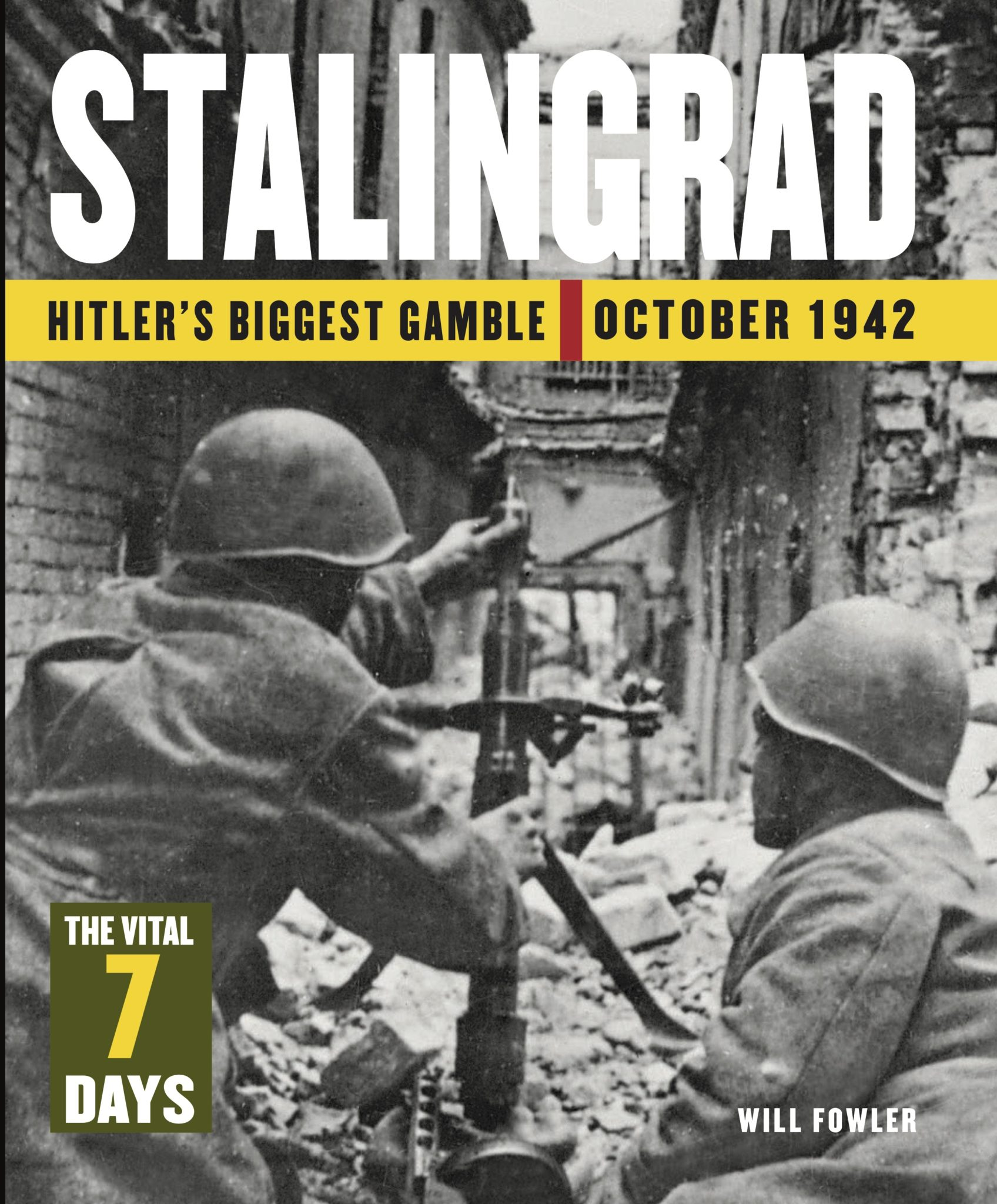 Stalingrad: The Vital 7 Days