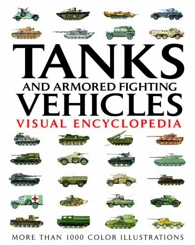 Tanks and Armoured Fighting Vehicles: Visual Encyclopedia