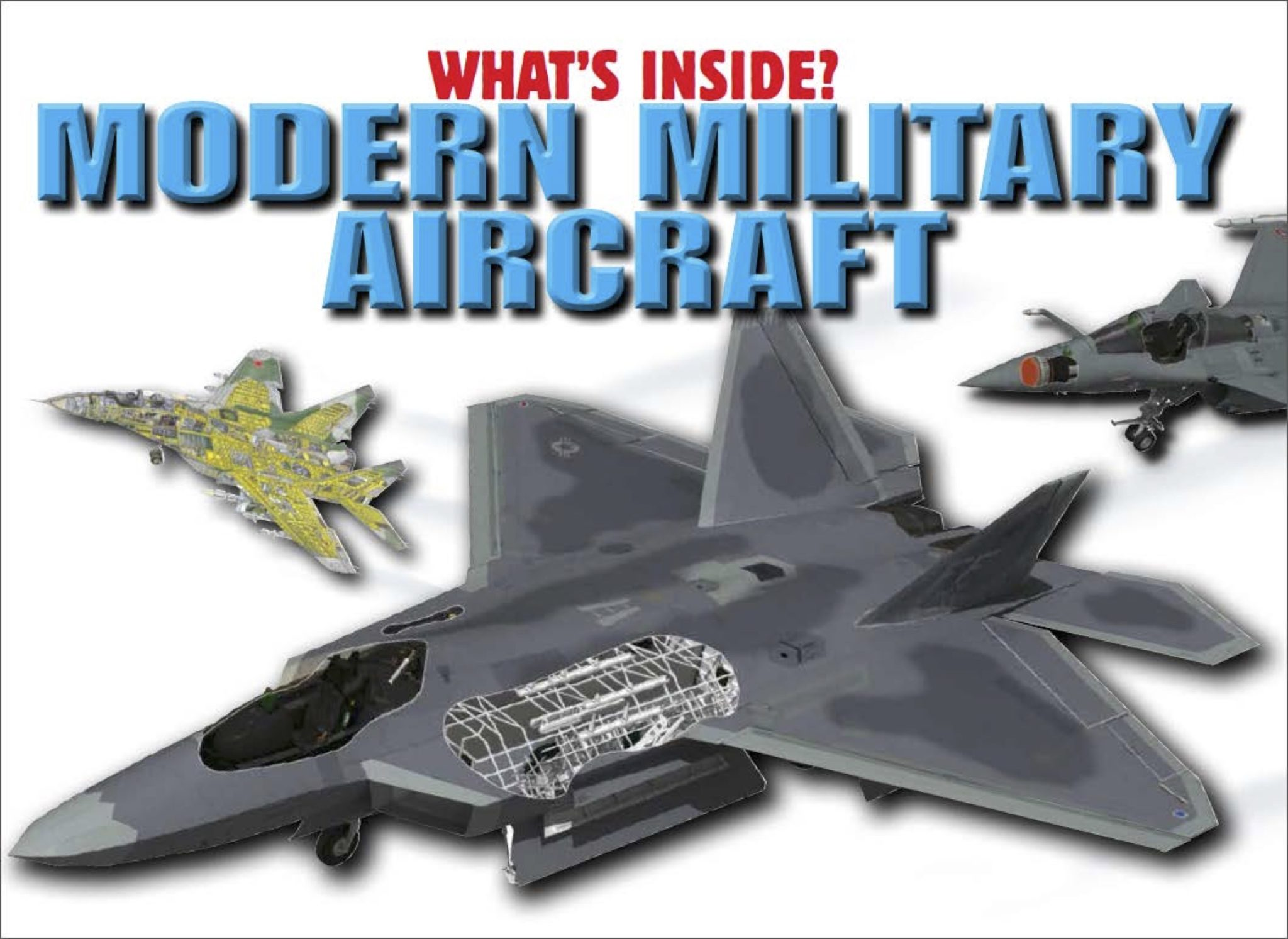 What's Inside? Modern Military Aircraft