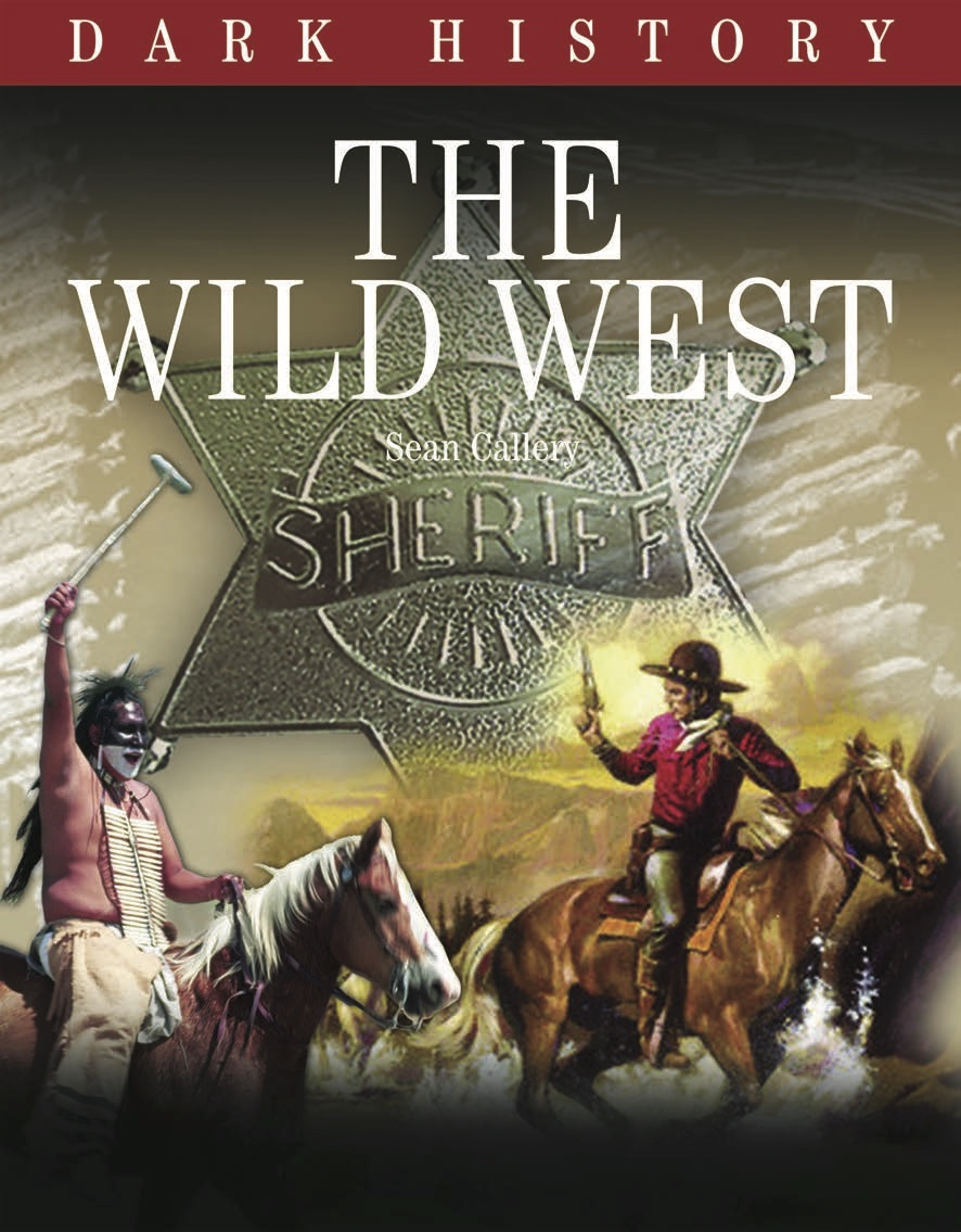 Dark History: The Wild West