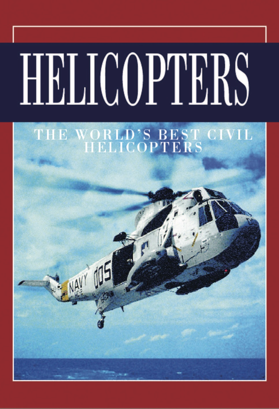 World Aircraft: Helicopters