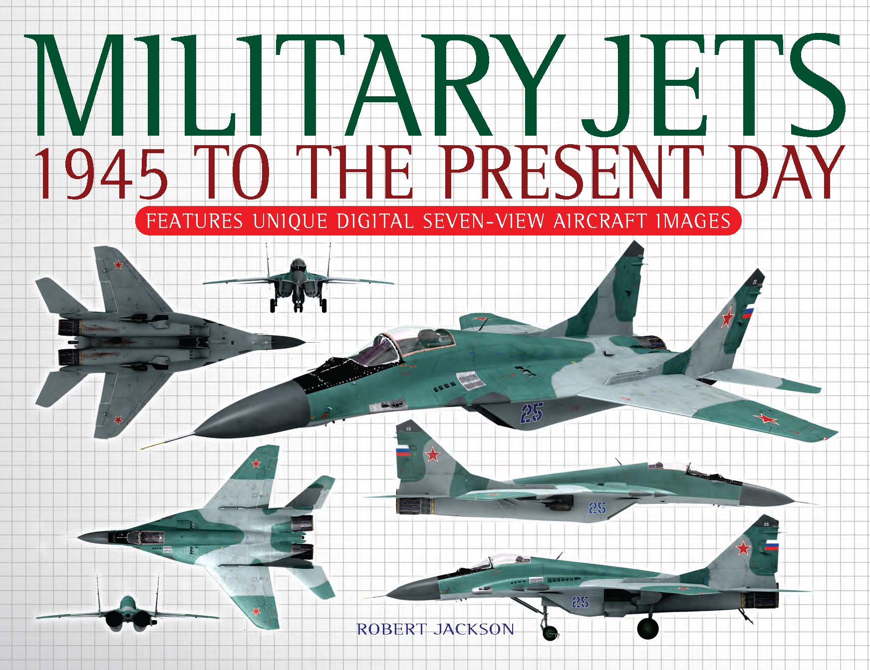 Military Jets – 1945 to Present Day: Seven View