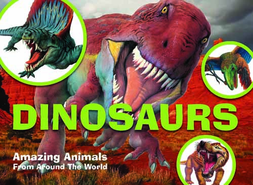 Amazing Animals: Dinosaurs