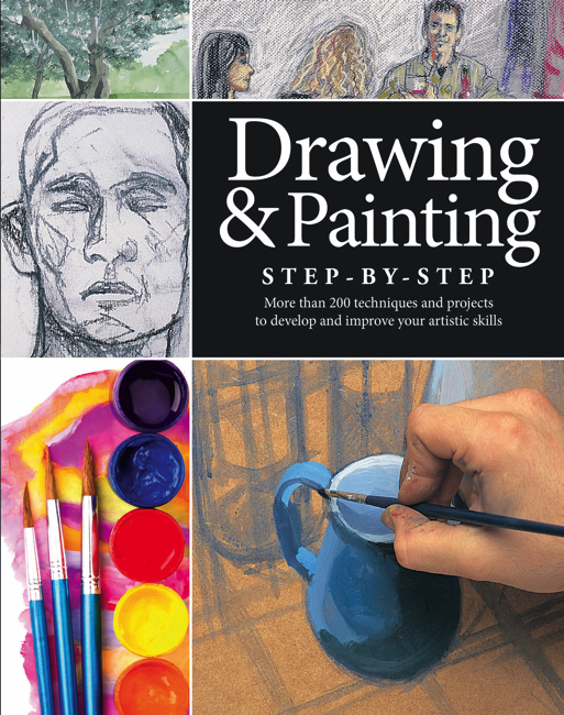 Drawing and Painting: Step-by-Step