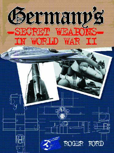 Germany's Secret Weapons in World War II [144pp]
