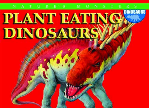Nature's Monsters: Plant Eating Dinosaurs