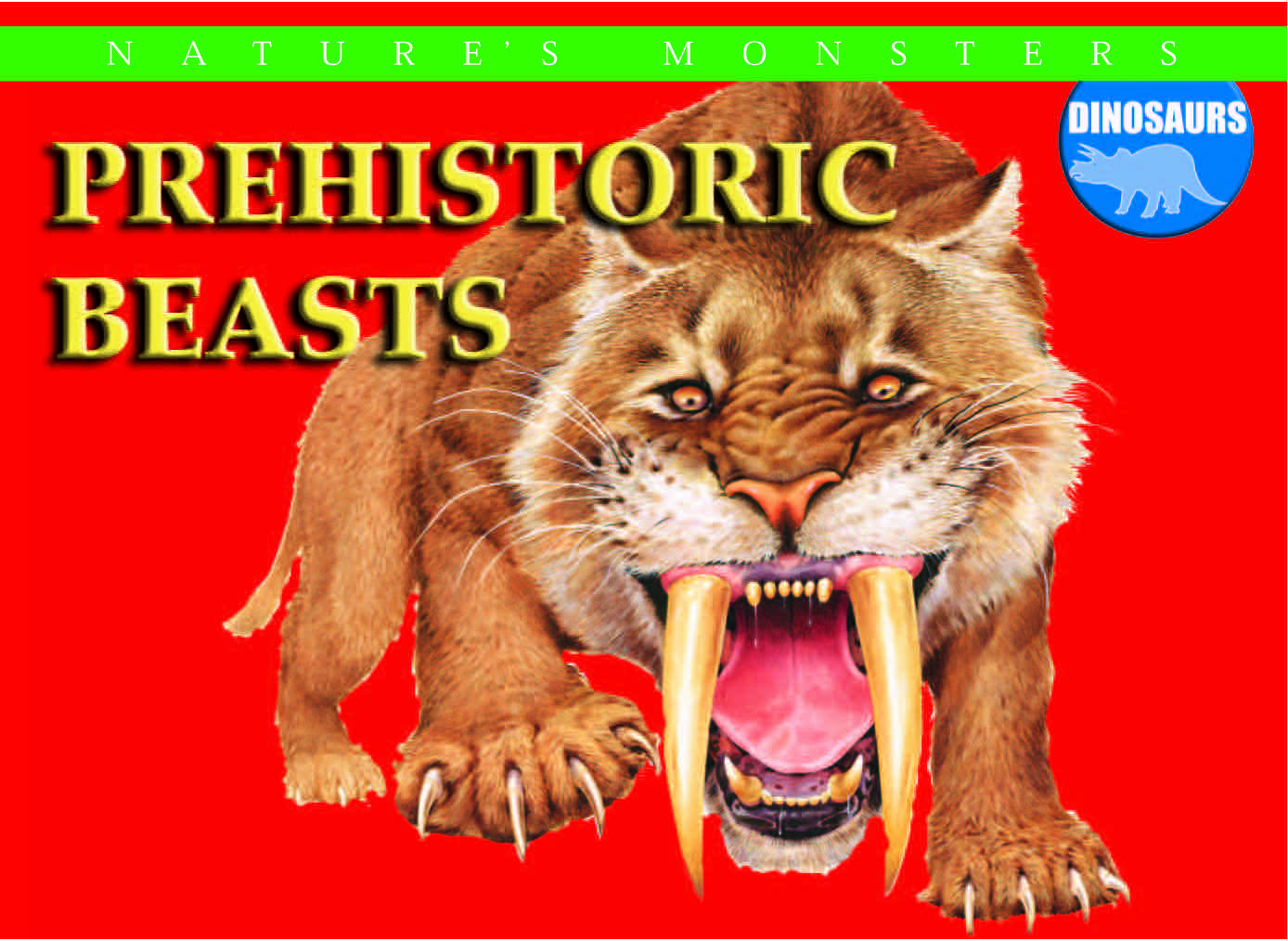 Nature's Monsters: Prehistoric Beasts