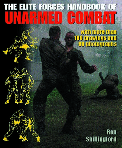 The Elite Forces Handbook of Unarmed Combat