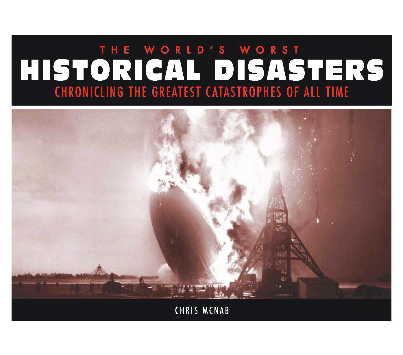 The World's Worst: Historical Disasters