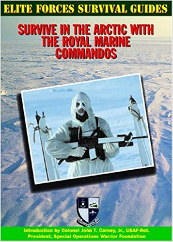 Elite Forces Survival Guides: Survive in the Arctic with the Royal Marine Commandos