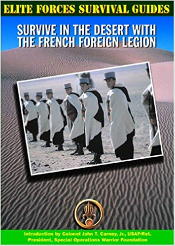 Elite Forces Survival Guides: Survive in the Desert with the French Foreign Legion
