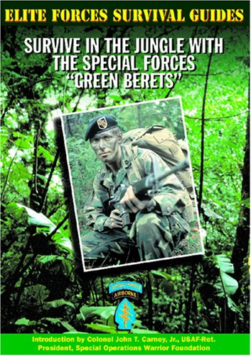 Elite Forces Survival Guides: Survive in the Jungle with the Special Forces 'Green Berets'