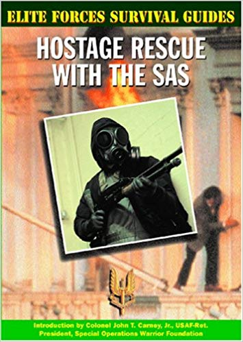 Elite Forces Survival Guides: Hostage Rescue with the SAS