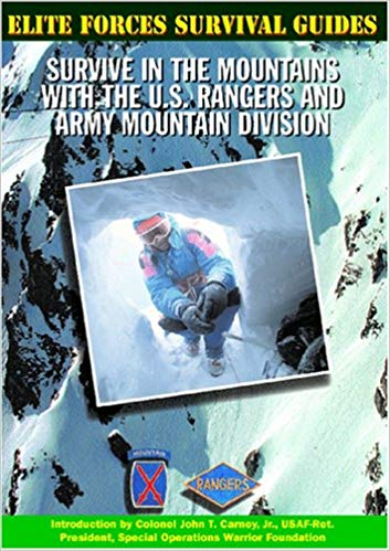 Elite Forces Survival Guides: Survive in the Mountains with the US Rangers and Army Mountain Divison
