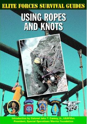 Elite Forces Survival Guides: Using Ropes and Knots