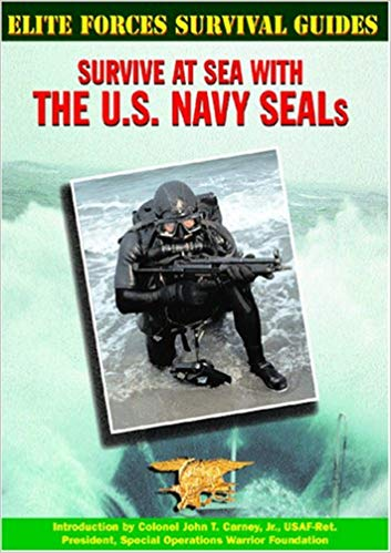 Elite Forces Survival Guides: Survive at Sea with the U.S. Navy SEALs