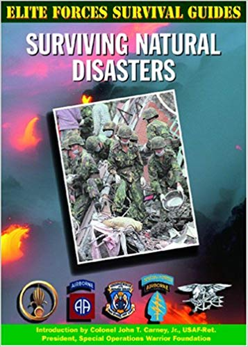 Elite Forces Survival Guides: Surviving Natural Disasters