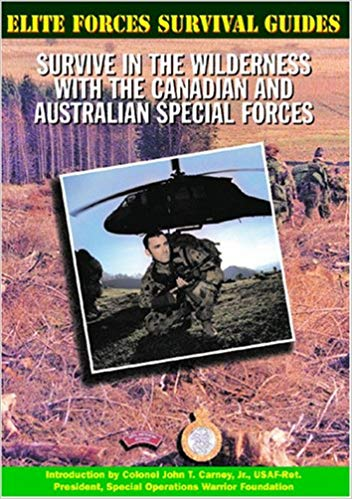 Elite Forces Survival Guides: Survive in the Wilderness with the Canadian and Australian Special Forces